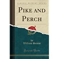 Pike and Perch (Classic Reprint)