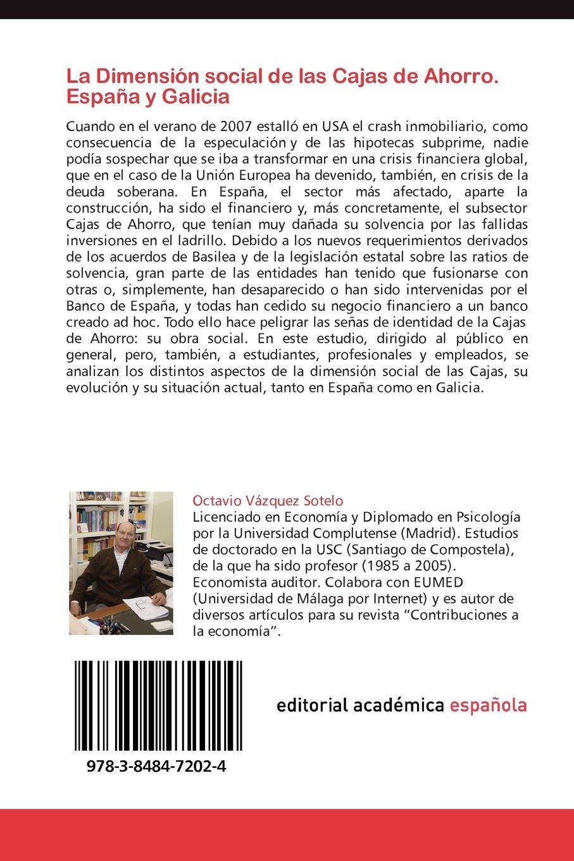 La Dimensión social de las Cajas de Ahorro. España y Galicia: La Obra Social (Spanish Edition): Octavio Vázquez Sotelo: 9783848472024: Amazon.com: Books