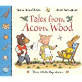 Tales From Acorn Wood: Three lift-the-flap stories