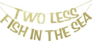 Two Less Fish in The Sea Banner Sign Garland Gold Glitter for Engagement Bridal Shower Wedding Bachelorette Decorations Nautical Theme Decor Photo Booth Props