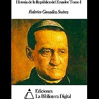 Historia de la República del Ecuador Tomo I (Spanish Edition)