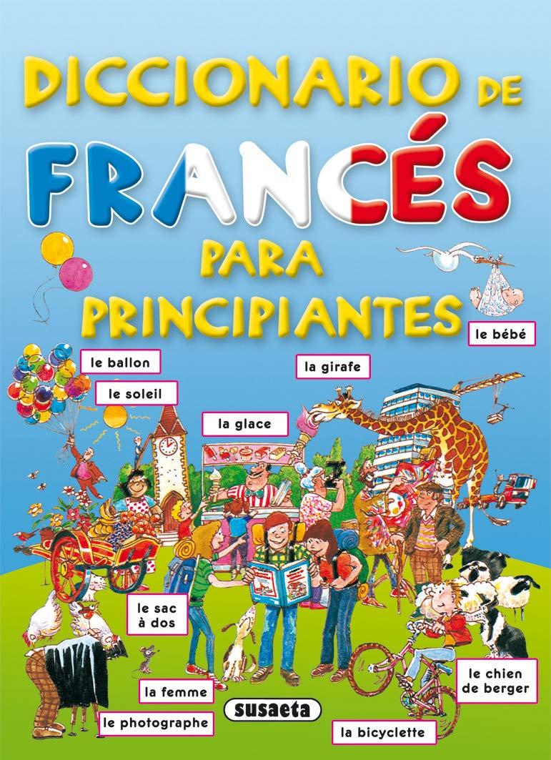Diccionario De Frances Para Principiantes. Diccionario Para Principiantes:  Amazon.es: Susaeta, Equipo: Libros  @tataya.com.mx
