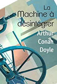 La Machine à désintégrer (Annotated) (French Edition)