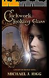 Clockwork Looking Glass (Heart of Bronze Book 1)