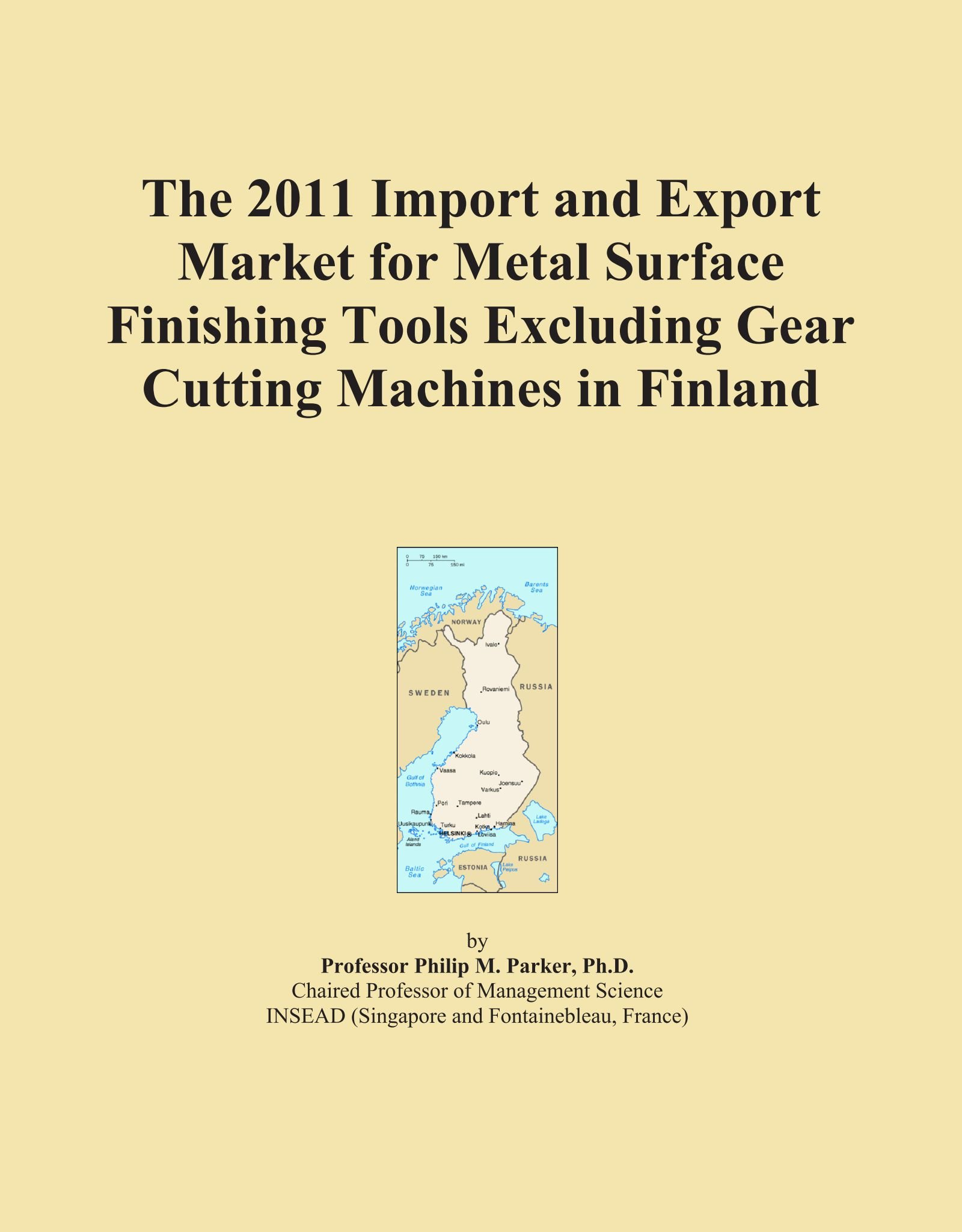 Download The 2011 Import and Export Market for Metal Surface Finishing Tools Excluding Gear Cutting Machines in Finland pdf epub