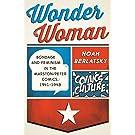 Wonder Woman: Bondage and Feminism in the Marston/Peter Comics, 1941-1948 (Comics Culture)