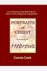 Portraits of Christ from the Epistle to the Hebrews Kindle Edition