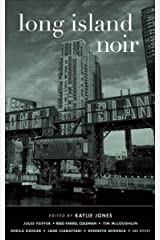 Long Island Noir (Akashic Noir) Kindle Edition