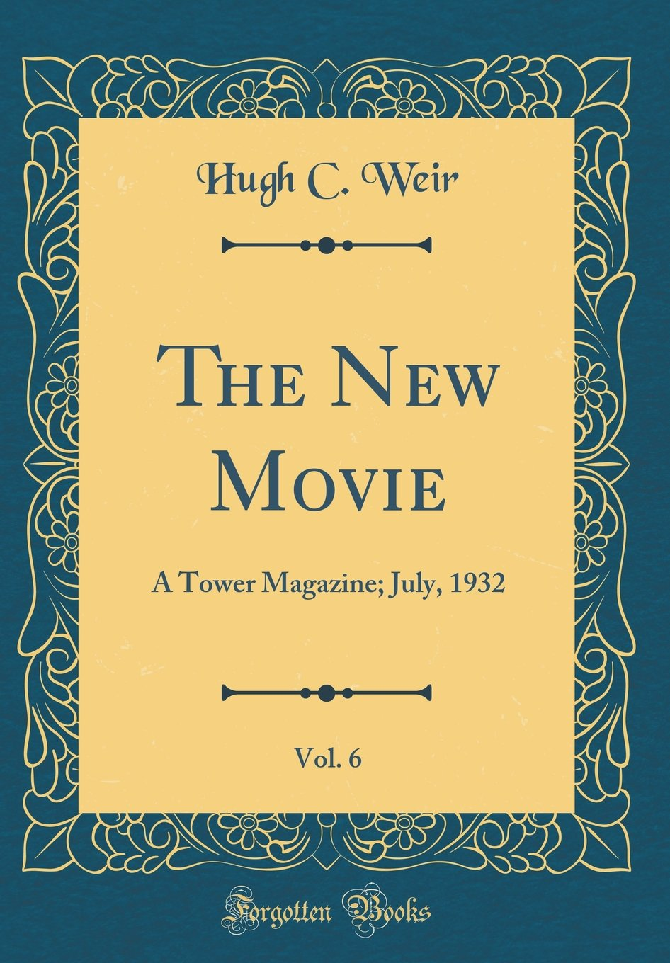 Read Online The New Movie, Vol. 6: A Tower Magazine; July, 1932 (Classic Reprint) pdf epub