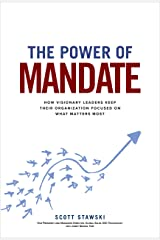The Power of Mandate: How Visionary Leaders Keep Their Organization Focused on What Matters Most Hardcover