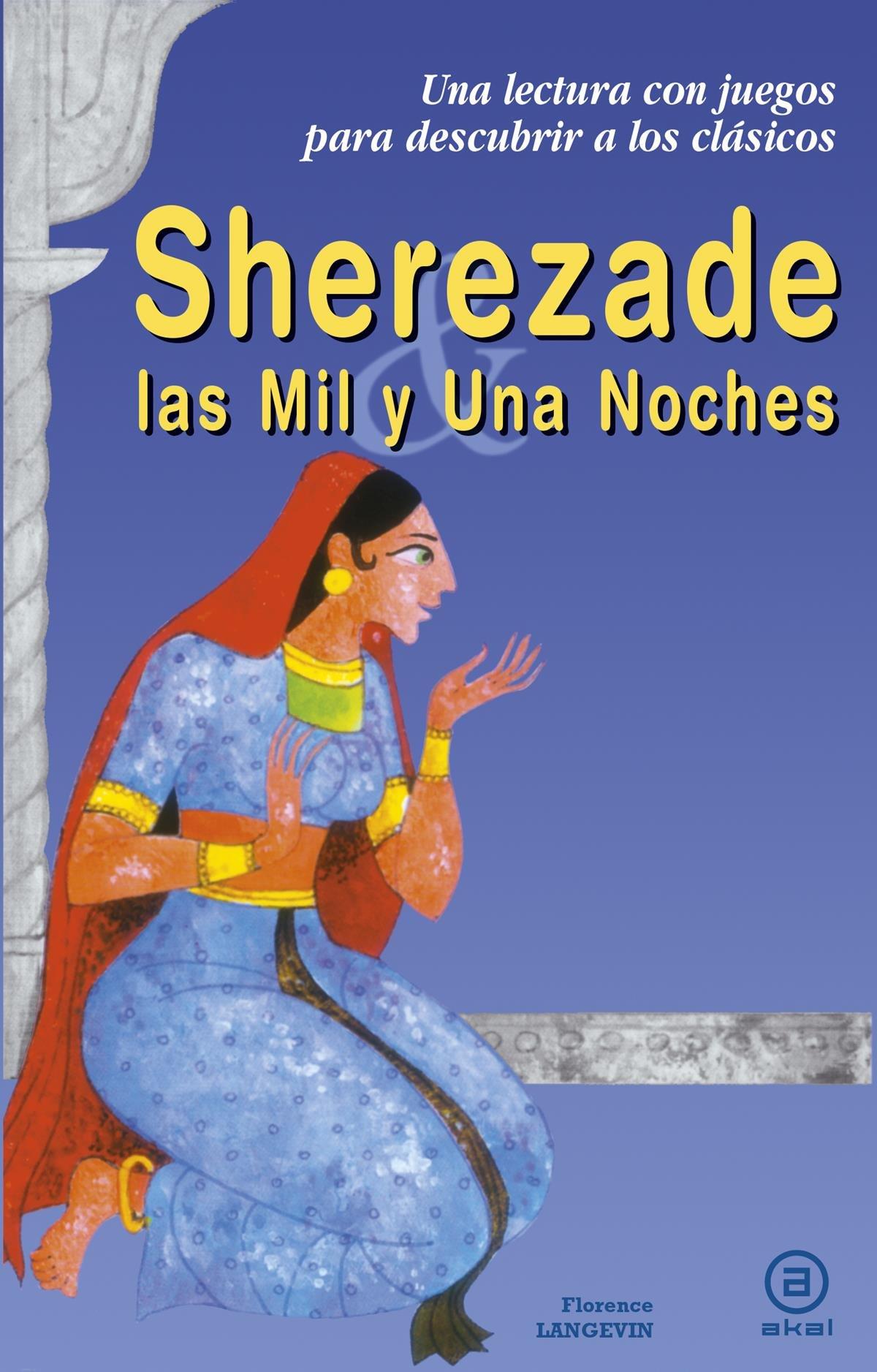 Sherezade Y Las Mil Y Una Noches Para Descubrir A Los Clásicos Spanish Edition 9788446018162 Langevin Florence Careaga Rivelles Josefina Books