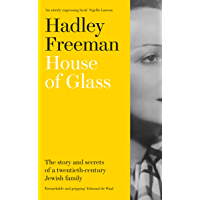 House of Glass: The story and secrets of a twentieth-century Jewish family (English Edition)
