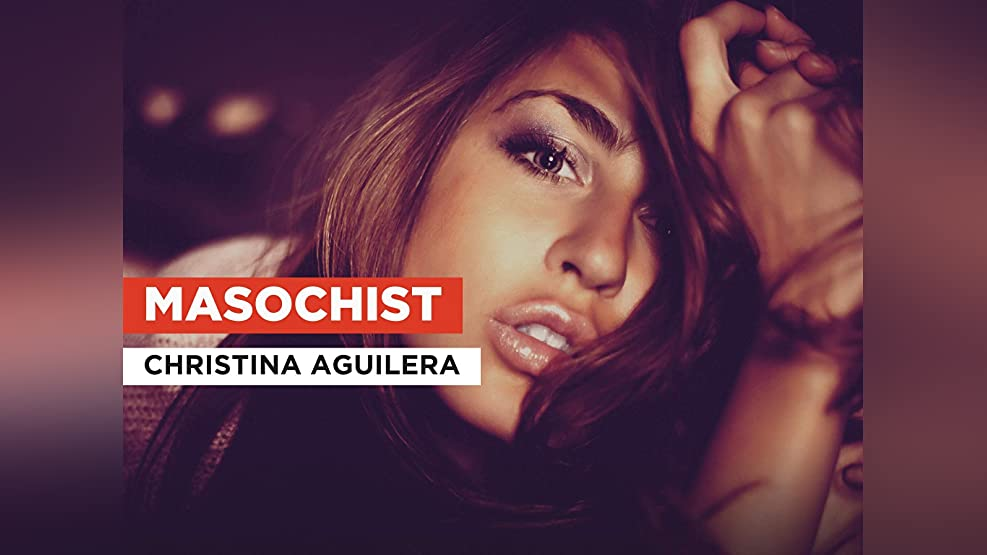 Masochist in the Style of Christina Aguilera