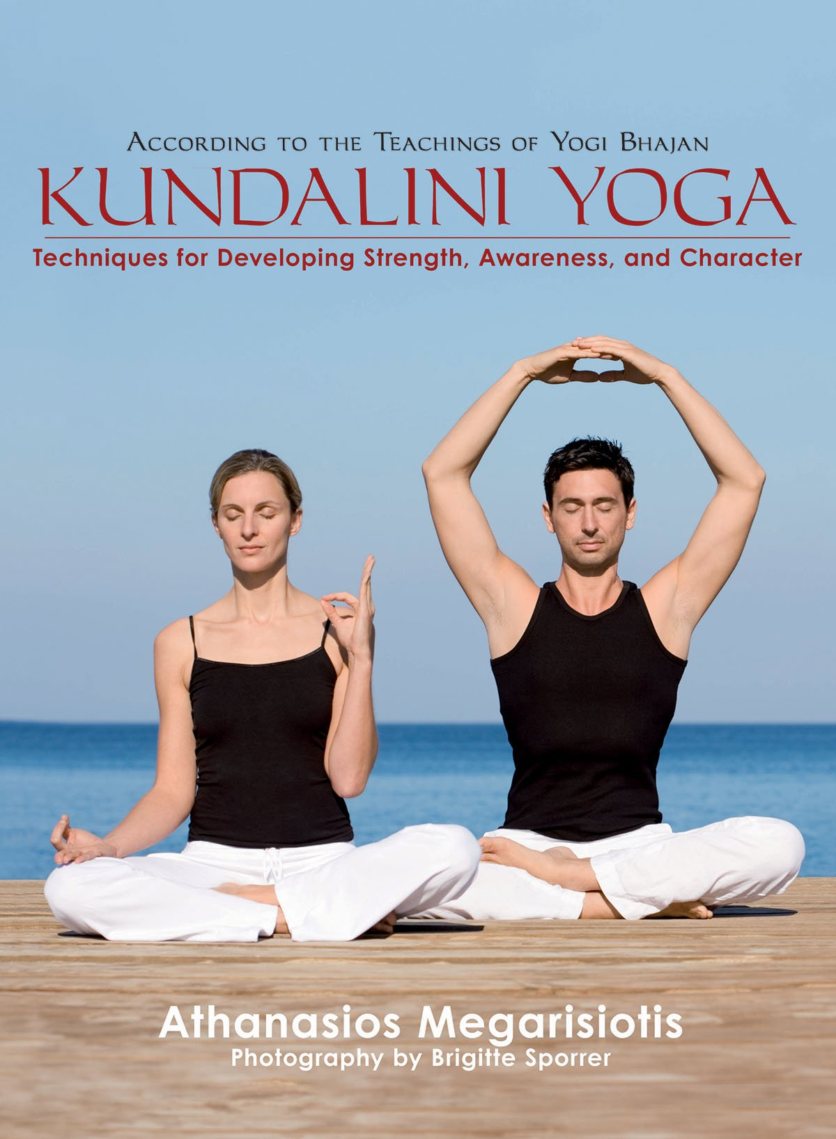 Kundalini Yoga: Techniques for Developing Strength ...