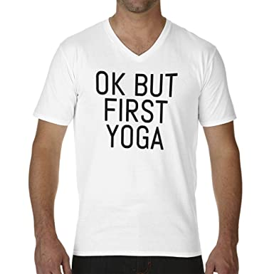 Ok But First Yoga Camiseta Cuello V para Hombre: Amazon.es ...