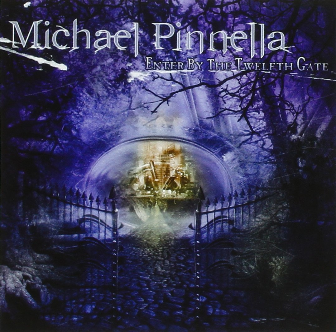 CD : Michael Pinnella - Enter By The Twelfth Gate (Asia - Import)