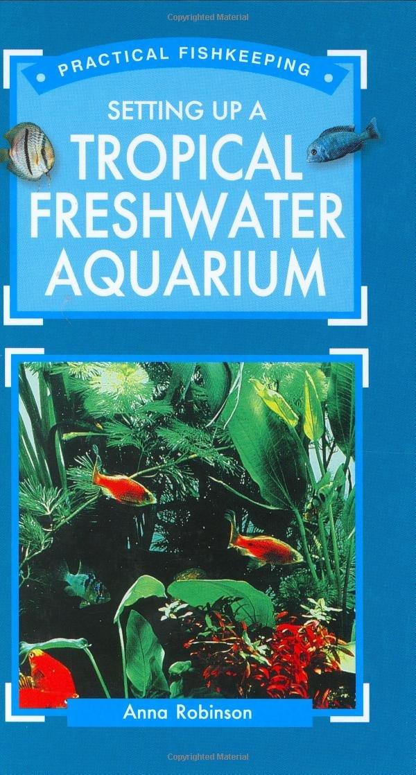 Setting Up a Tropical Freshwater Aquarium (Practical fishkeeping)