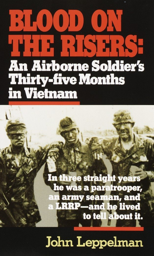 Download Blood on the Risers: An Airborne Soldier's Thirty-five Months in Vietnam pdf