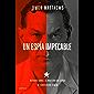 Un espía impecable: Richard Sorge, el maestro de espías al servicio de Stalin