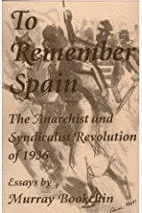 To Remember Spain: The Anarchist and Syndicalist Revolution of 1936 Kindle Edition