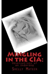 Mingling in the CIA: Observations of an Underdog Kindle Edition