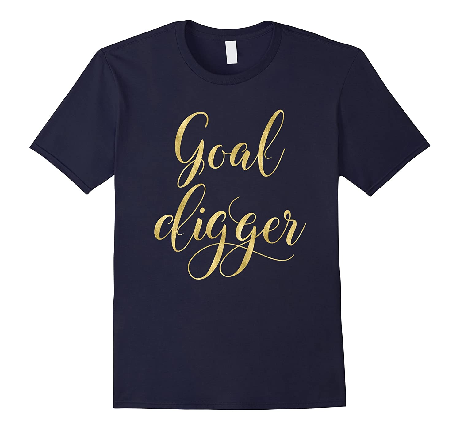 Goal Digger T-shirt Gold Effect Lettering Motivational-Vaci