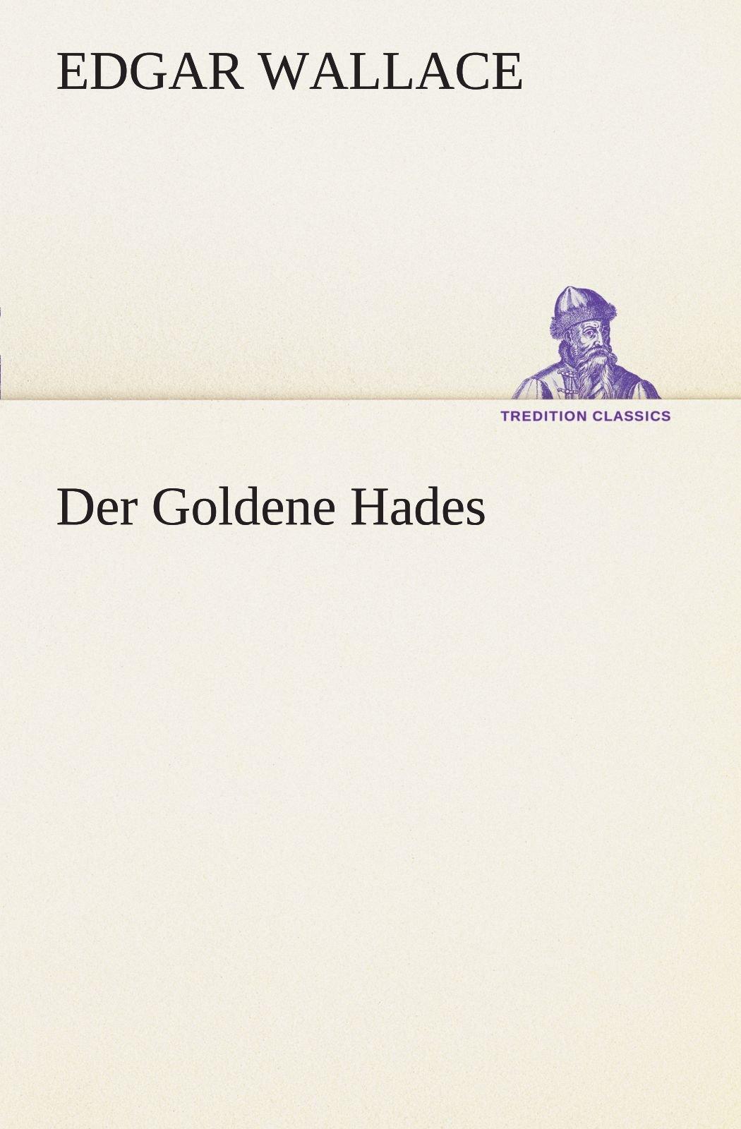 Download Der Goldene Hades (TREDITION CLASSICS) (German Edition) pdf epub