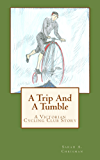 A Trip and a Tumble: A Victorian Cycling Club Story (Tales of Chetzemoka Book 5)