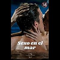 Sexo en el mar (Spanish Edition)