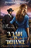 A Lady in Defiance: Romance in the Rockies Book 1