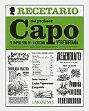 El recetario del profesor Capo. El impulsor de la cocina vegetariana (Larousse - Libros Ilustrados/Prácticos - Gastronomía)