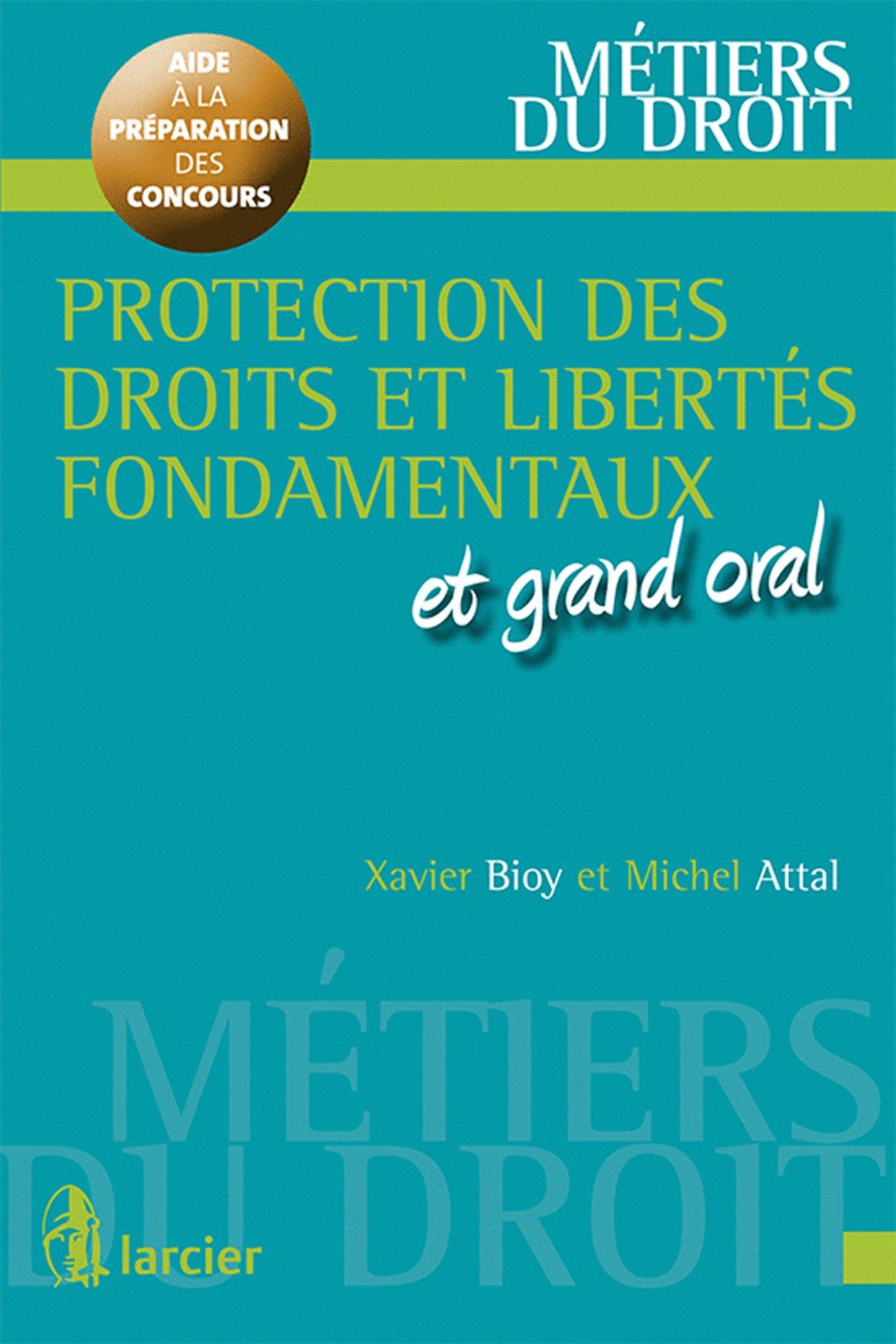 Protections des droits et libertés et droits fondamentaux et grand oral Métiers du droit: Amazon.es: Xavier Bioy, Michel Attal: Libros en idiomas ...