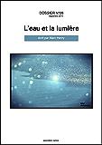 DOSSIER N°06 - L'eau et la lumière -