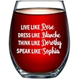 Golden Girls Funny Wine Glass 15oz - Inspired By Golden Girls Best Friends Quote - Unique Birthday Gift For Women - Live Like