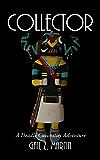 Collector (A Deadly Curiosities Adventure Book 11)