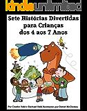 Sete Histórias Divertidas para Crianças dos 4 aos 7 Anos