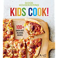 Good Housekeeping Kids Cook!: 100+ Super-Easy, Delicious Recipes