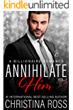 Annihilate Him: Vol. 1 (The Annihilate Him Series) (Annihilate Me 2)