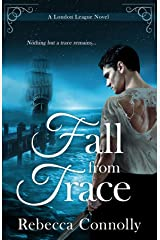 Fall From Trace (London League, Book 5) Kindle Edition