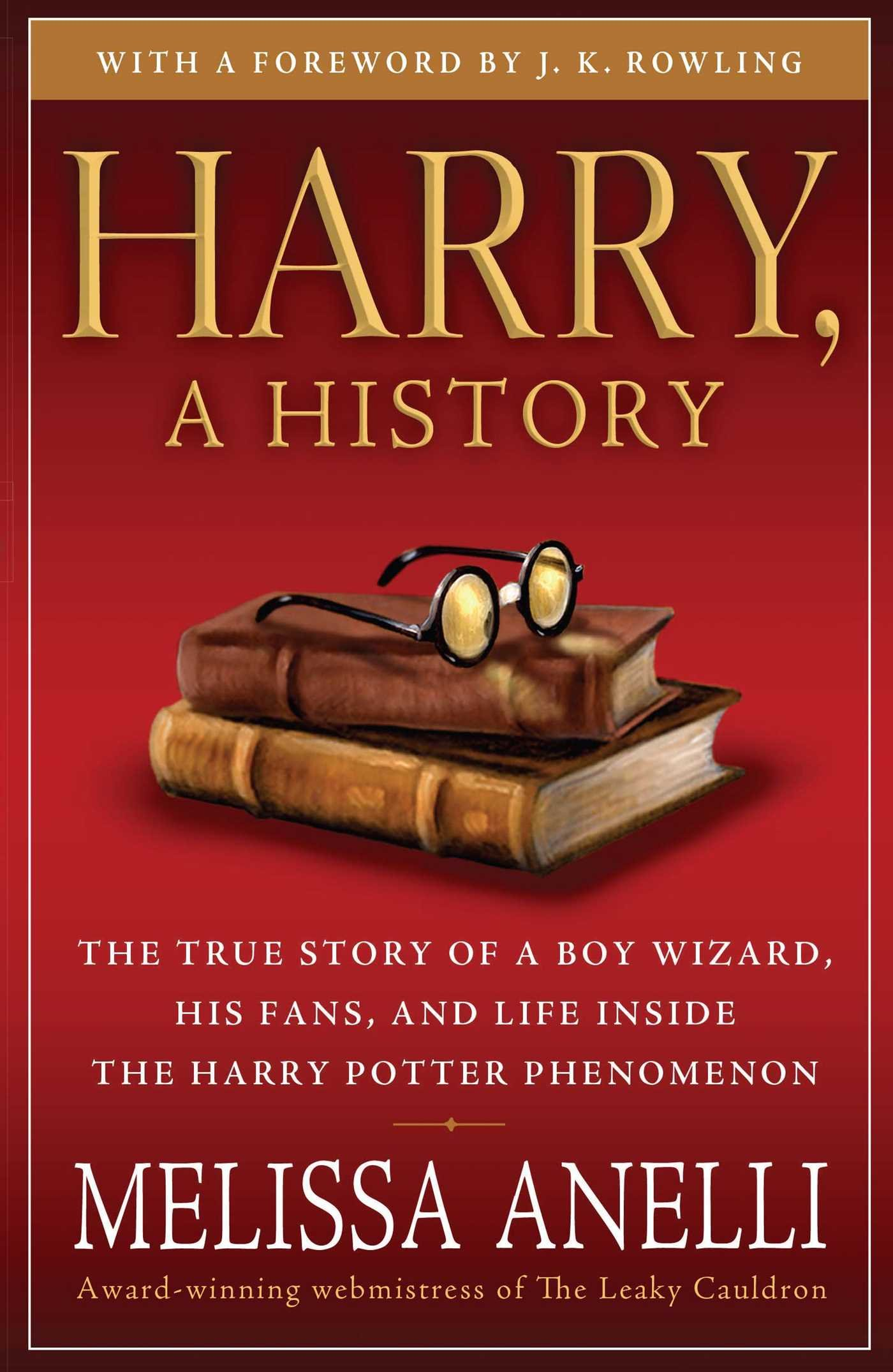 Harry, A History: The True Story of a Boy Wizard, His Fans, and Life Inside the Harry Potter Phenomenon ebook