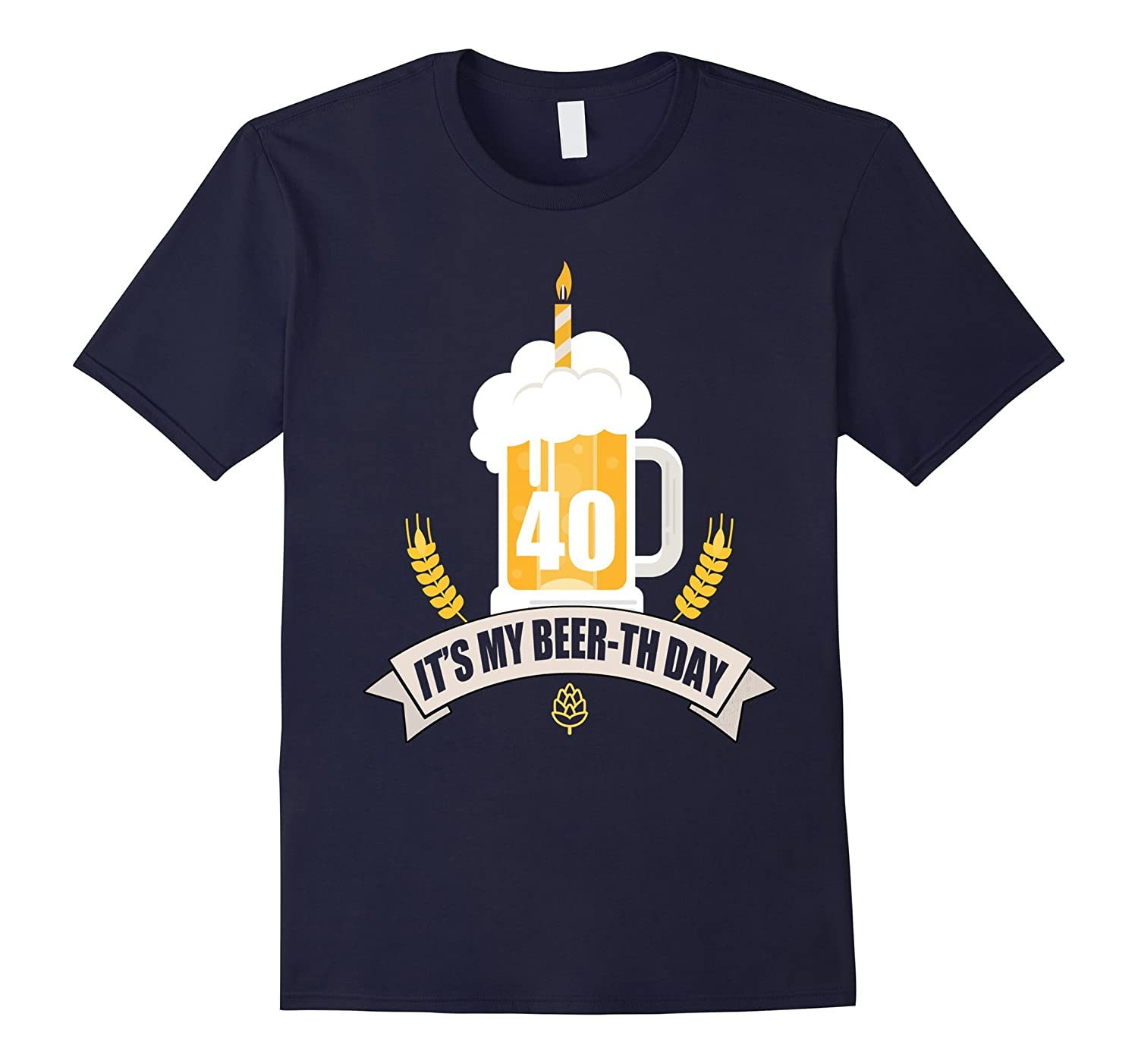 40th Birthday T-Shirt Its my Beer-th Day Funny Beer Shirt-TH