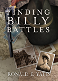 Finding Billy Battles: An Account of Peril, Transgression, and Redemption