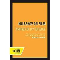 Kuleshov on Film: Writings of Lev Kuleshov (Uc