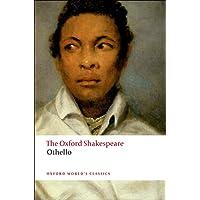 Othello: The Oxford Shakespeare The Moor of Venice (Oxford World's Classics)