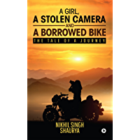A girl, a stolen camera and a borrowed bike : The tale of a journey
