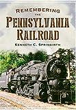 Remembering the Pennsylvania Railroad (America Through Time)