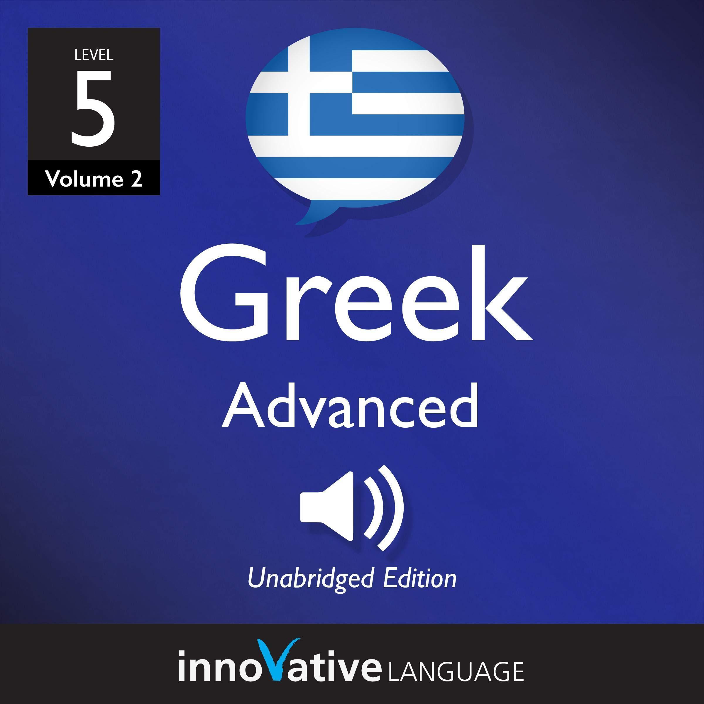 Learn Greek   Level 5  Advanced Greek  Volume 2  Lessons 1 25