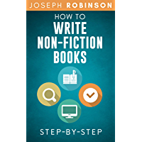 How To Write Non-Fiction Books: Start A Business Selling Your Knowledge, Step-By-Step (English Edition)