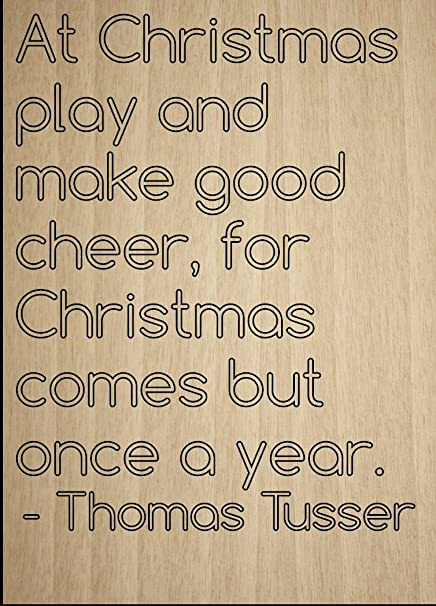 Amazoncom At Christmas Play And Make Good Cheer Quote By