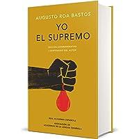 Yo El Supremo. Edición Conmemorativa/ I the Supreme. Commemorative Edition